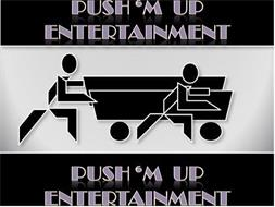 Push'm Up Entertainment