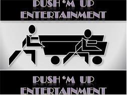 Push'm Up Entertainment